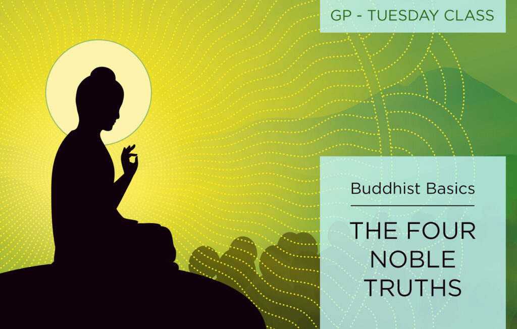 Tuesdays: Buddhist Basics: The Four Noble Truths @ zoom